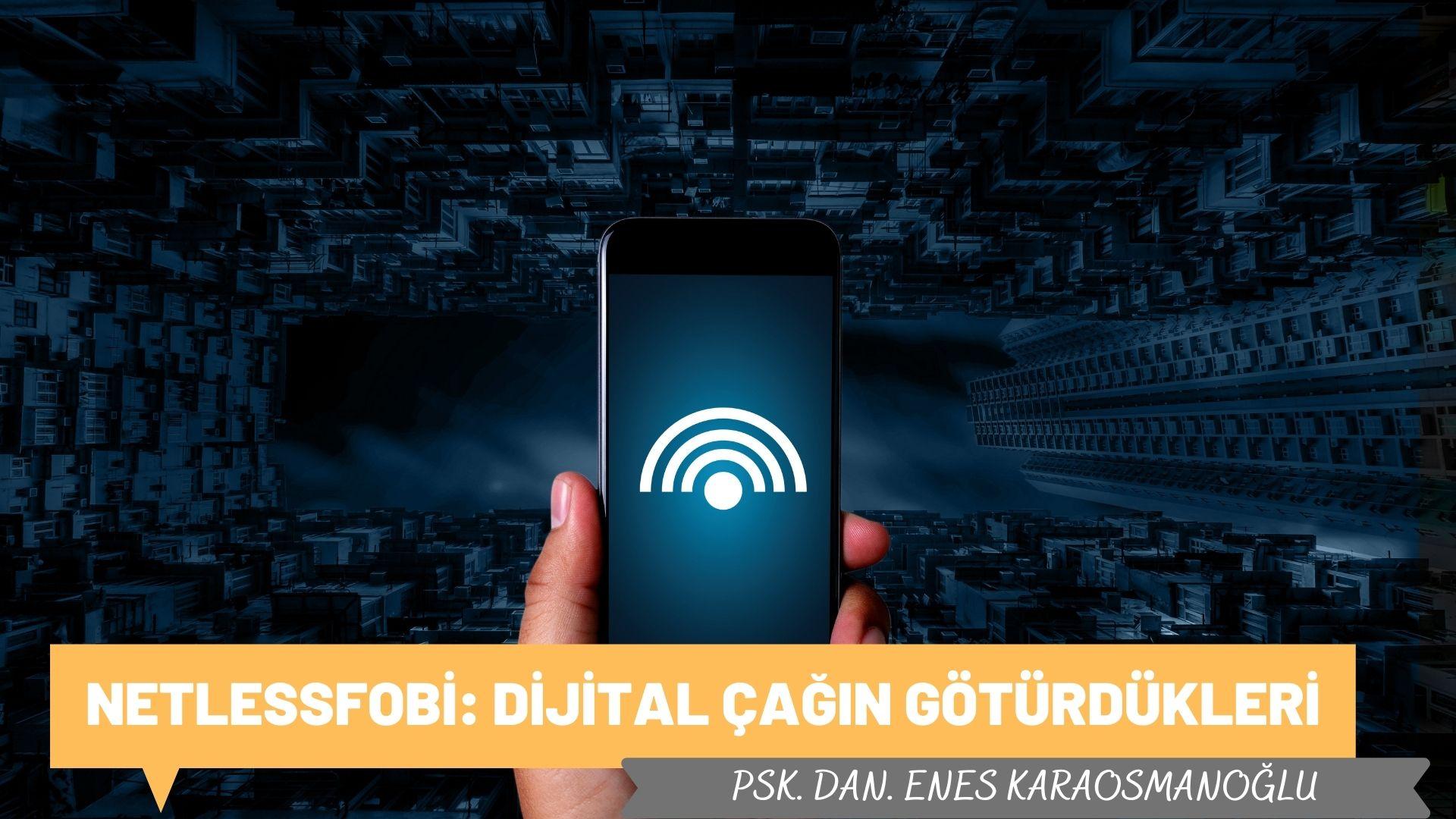 Netlessfobi: Dijital Çağın Götürdükleri