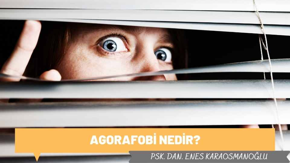 Agorafobi Nedir?